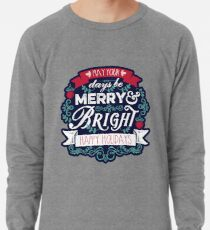 May Your Days Be Merry & Bright Typography Lightweight Sweatshirt