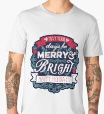 May Your Days Be Merry & Bright Typography Men's Premium T-Shirt