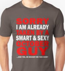 sorry i am already taken by a smart sexy october guy and yes he bought me this shirt T-Shirt