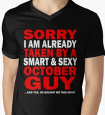 sorry i am already taken by a smart sexy october guy and yes he bought me this shirt Men's V-Neck T-Shirt