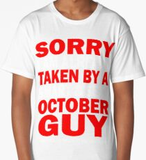 sorry i am already taken by a smart sexy october guy and yes he bought me this shirt Long T-Shirt