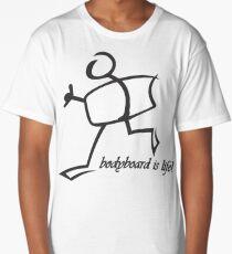 Bodyboard Life T-Shirt Long T-Shirt