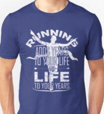 Running Adds Life To Your Years > I Love Running T-Shirt