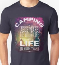 Camping Adds Life To Your Years > I Love Camping T-Shirt