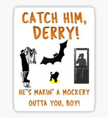 Catch Him Derry! Sticker