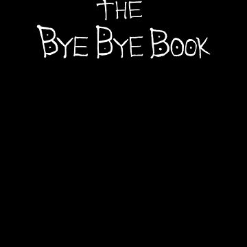 THE BYE BYE BOOK by MasonGray