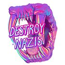 Destroy Nazis by Alice RL