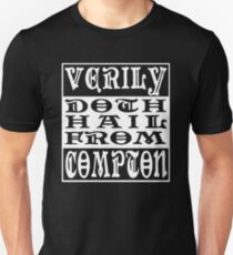 Verily, Doth Hail from Compton T-Shirt