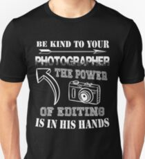 Bekind To Your Photographer T Shirt T-Shirt