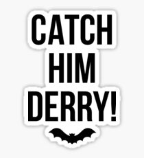 st%2Csmall%2C215x235 pad%2C210x230%2Cf8f8f8.lite 1 catch him derry stickers redbubble