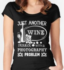Just Another Wine Drinker With A Photography Problem T Shirt Women's Fitted Scoop T-Shirt