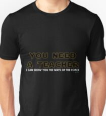 You Need a Teacher Star Wars Quotes T-Shirt