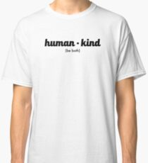 Kindness, Equality, political Classic T-Shirt