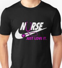 NURSE JUST LOVE IT t-shirts T-Shirt