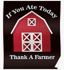 If You Ate Today Thank A Farmer Poster