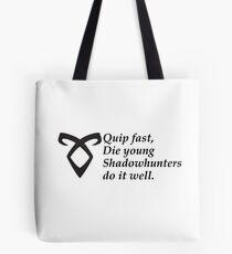 Shadowhunters- Quip Fast  Tote Bag