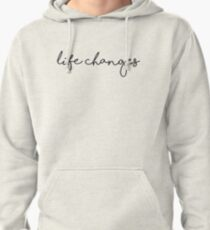 Life Changes Sticker Pullover Hoodie