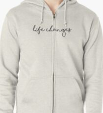 Life Changes Sticker Zipped Hoodie