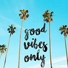 Good LA Vibes Only #redbubble by Neli Dimitrova