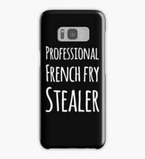 Professional french fry stealer Samsung Galaxy Case/Skin