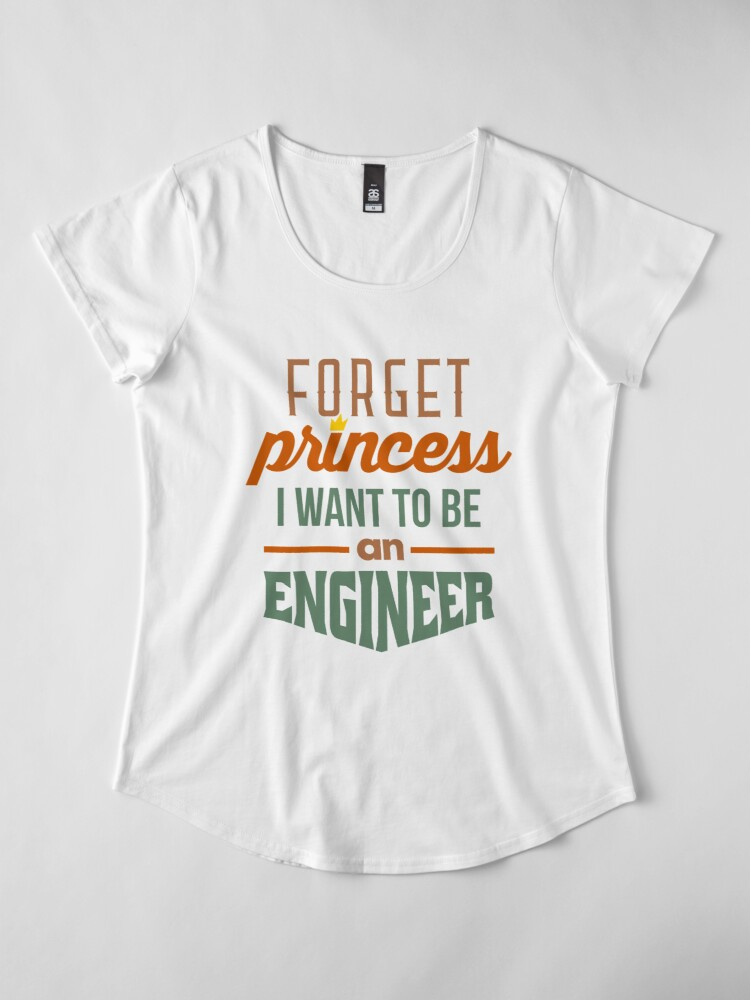 Alternate view of Forget Princess - Engineer Premium Scoop T-Shirt