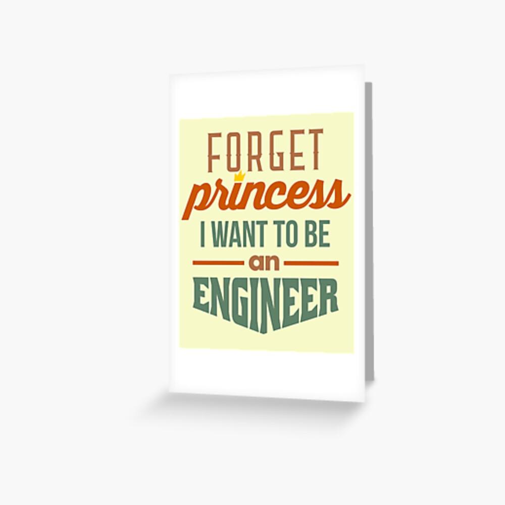 Forget Princess - Engineer Greeting Card