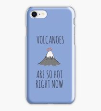 Volcanoes are so hot right now iPhone Case/Skin