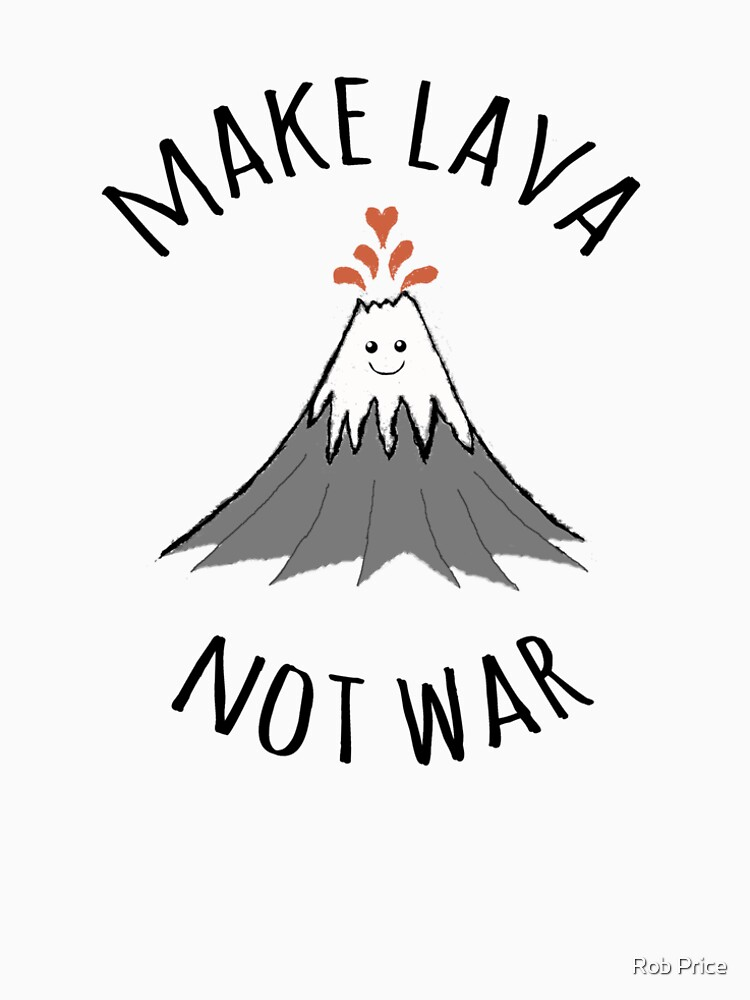 MAKE LAVA NOT WAR by wanungara