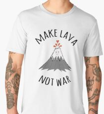 MAKE LAVA NOT WAR Men's Premium T-Shirt