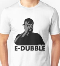 E-Dubble the legend. T-Shirt
