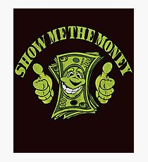 Show me the money Photographic Print