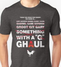 We know his name...Gary!  Sorry Ghaul. T-Shirt