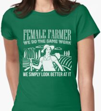 Female Farmers Simply Look Better > Funny Farming T-Shirts + Farmer Gifts Women's Fitted T-Shirt