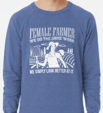 Female Farmers Simply Look Better > Funny Farming T-Shirts + Farmer Gifts Leichter Pullover