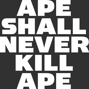 Ape Shall Never Kill Ape by MediaBee