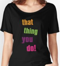 That thing you do cult movie Women's Relaxed Fit T-Shirt