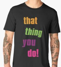 That thing you do cult movie Men's Premium T-Shirt