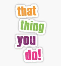 That thing you do cult movie Sticker