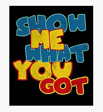 Show me what you got funny geek Photographic Print