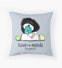 Have-i-Needs Havanese Throw Pillow