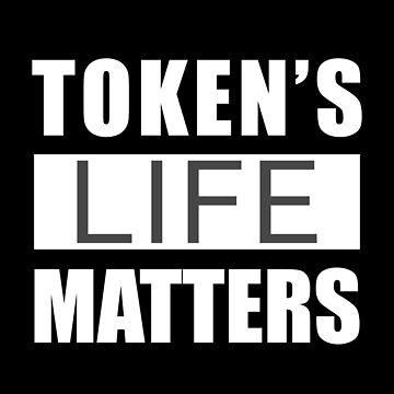 Token's Life Matters by BobbyKilterJoy