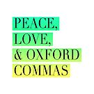 Peace, Love, and Oxford Commas Trinity by Stephanie Perry