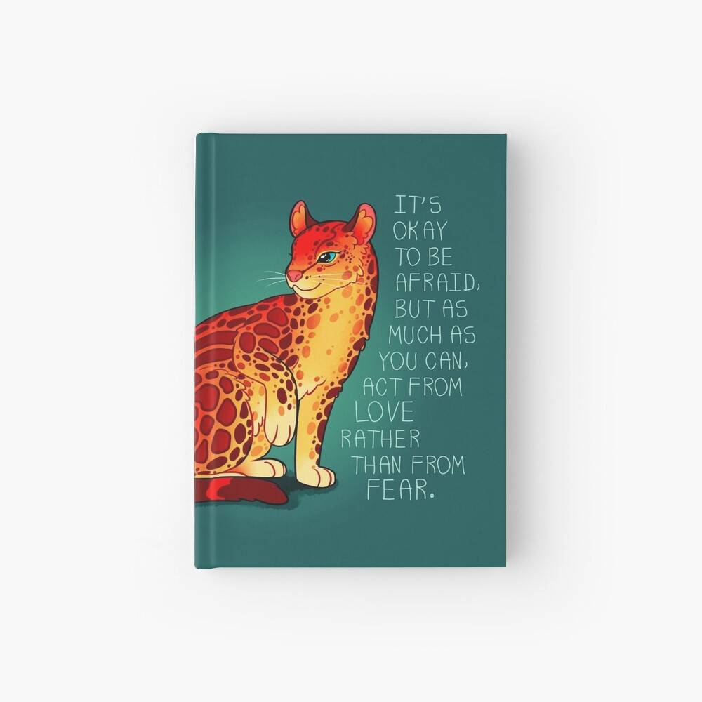 """""""Act From Love Rather Than From Fear"""" Fire Ocelot Hardcover Journal"""