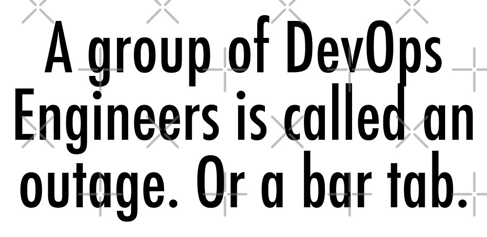 A group of DevOps Engineers is an outage by unixorn