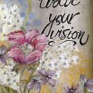 Evolve Your Vision by TeresaCashArt