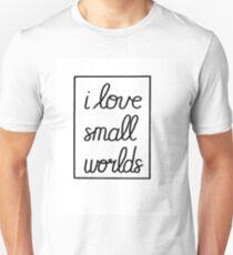 I Love Small Worlds T-Shirt