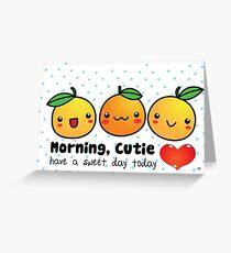 Good Morning, Cutie Orange Greeting Card