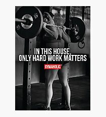 In This House, Only Hard Work Matters Photographic Print