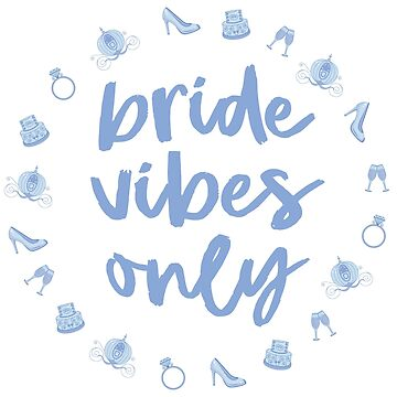 Bride Vibes Only - Fairy Tale Version by fairytalelife