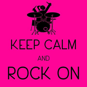 Keep Calm and ROCK ON, Drummer Girl! (Sticker in Pink/Black) by DILLIGAF